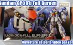 Ouverture de boite vidéo : RG Gundam GP01Fb Full Burnen