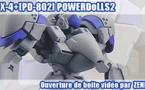 Ouverture de boite vidéo : PDL X-4+[PD-802] POWERDoLLS2