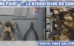 """Tuto vidéo : le """"No Paint"""" 1ère partie - La préparation du Gunpla"""