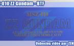 Unboxing vidéo - MSZ-010 ZZ Gundam 1/100 par BTF