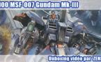Unboxing vidéo - MSF-007 Gundam Mk-III