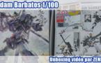 Unboxing vidéo - Gundam Barbatos 1/100