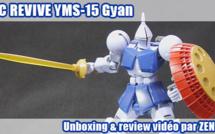 Unboxing + review vidéo - HGUC REVIVE YMS-15 Gyan