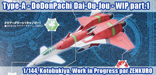 Type-A - DoDonPachi Dai-Ou-Jou - WIP part.1 : le montage